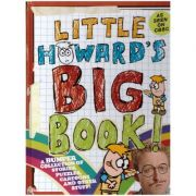 Little Howard's Big Book! A Bumper Collection of Stories, Puzzles, Cartoons and Other Stuff! ( Editura: Boon Books, Autori: Howard Read&Chris Chantler ISBN 978-0-00-739125-7 )