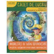 Matematica pentru clasa a IV-a caiet de lucru semestrul I si semestrul II ( Editura: Paralela 45, Autor: Daniela Berechet ISBN 978-973-47-2506-9 )