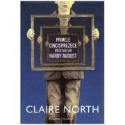 Primele cincisprezece vieti ale lui Harry August ( Editura Paladin, Autor: Claire North ISBN 978-606-8673-30-1 )