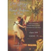 Primul profesor de pian Opus 599 Caietul II ( Editura: Grafoart, Autor: Carl Czerny ISBN 978-606-747-043-7 )