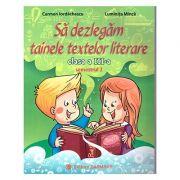 Sa dezlegam tainele textelor literare clasa a III-a semestrul II, L3A2 ( Art Grup Editorial ) ( Editura: Carminis, Autori: Carmen Iordachescu si Luminita Minca ISBN 978-973-123-319-2 )