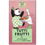 Tutti Frutti ( Editura: Boon Books, Autor: Joyce Dunbar ISBN 0-7445-6705-x )