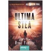 Ultima stea. Al treilea volum din seria Al 5-lea Val ( Editura: ART Grup Editorial, Autor: Rick Yancey ISBN 978-606-88-11-16-1 )