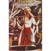 Padureanca ( Editura: Astro, Autor: Ioan Slavici ISBN 978-606-8660-22-6 )