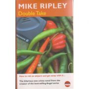 Double take ( Editura: Do Not Press Limited/Books Outlet, Autor: Mike Ripley ISBN 1899344829 )