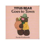 Tutus Bear goes to town ( Editura: Boon Books, Autor:: Renate Kozikowaki )