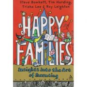 Happy families, insighta into the Art of Parenting ( Editura: Boon Books, Autor(i): Steve Bowkett, Tim Harding, Trisha Lee, Roy Leighton ISBN 978-1-85539-447-6 )