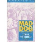 Mad Dog ( Editura: Outlet - carte limba engleza, Autor: Etienne Van Heerden ISBN 0-7490-0112-7 )
