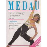 Medau, the art of energy (Editura: Outlet - carte limba engleza, Autor: Lucy Jackson ISBN 0-7225-2572-9 )