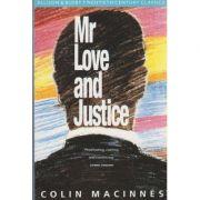 Mr love and Justice ( Editura: Boon Books, Autor: Colin Macinnes ISBN 0-7490-0186-0 )