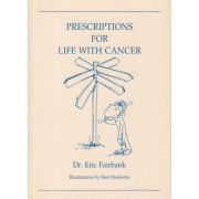 Prescriptions for life with cancer ( Editura: Outlet - carte limba engleza, Autor: Eric Fairbank ISBN 9780855722692 )