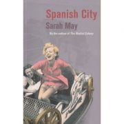 Spanish City ( Autor: Sarah May ISBN 0-701-17281-9)