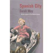 Spanish City ( Autor: Sarah May ISBN 0-701-17281-9)