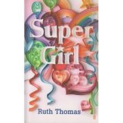 Super Girl ( Editura: Outlet - carte limba engleza, Autor: Ruth Thomas ISBN 978-0-571-23063-1 )