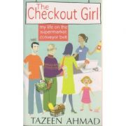 The checkout Girl ( Editura: Friday Instants/Books Outlet, Autor: Tazeen Ahmad ISBN 9780007327720 )