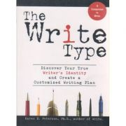 The write type ( Editura: Outlet - carte limba engleza, Autor: Karen E. Peterson ISBN 978-1-59869-470-3 )