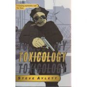 Toxicology ( Editura: Gollancz/Books Outlet, Autor: Steve Aylett ISBN 9780575071094)