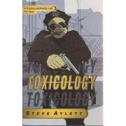 Toxicology ( Editura: Gollancz/Books Outlet, Autor: Steve Aylett ISBN 9780575071094)