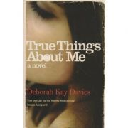 True things about me ( Editura: Outlet - carte limba engleza, Autor: Deborah Kay Davies ISBN 978-1-84767-830-0 )
