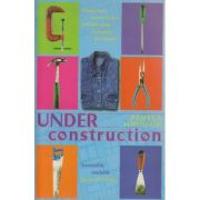 Under construction ( Editura: Outlet - carte limba engleza, Autor: Pamela Johnson ISBN 0-340-71798-X )