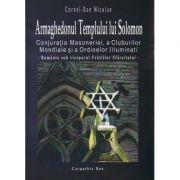 Armaghedonul templului lui Solomon ( Editura: Carpathia Rex, Autor: Cornel-Dan Niculae ISBN 978-606-93261-3-8 )