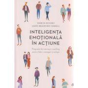 Inteligenta emotionala in actiune ( Editura: Curtea Veche, Autor: Marcia Hughes, James Bradford Terrell ISBN 978-606-588-941-5 )
