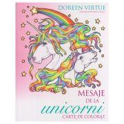 Mesaje de la Unicorni Carte de colorat ( Editura: Curtea Veche, Autor: Doreen Virtue ISBN 9786065889507 )