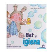 Bet si igiena ( Editura: Didactica Publishing House, Autor: Aleix Cabrera - Rosa M. Curto ISBN 978-606-683-336-3 )