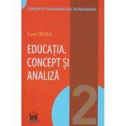Educatia. Concept si analiza ( Editura: Didactica Publishing House ISBN 978-606-683-378-3 )