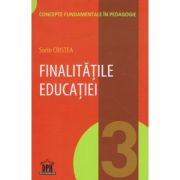Finalitatile educatiei ( Editura: Didactica Publishing House, Autor: Sorin Cristea ISBN 978-606-683-403-2 )