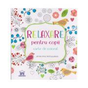 Relaxare pentru copii carte de colorat 28 de file detasabile ( Editura: Didactica Publishing House ISBN 9786066833592 )