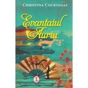 Evantaiul Auriu ( Editura: Lider International, Autor: Christina Courtenay ISBN 978-973-629-365-8 )
