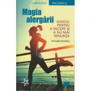 Magia alergarii / Ghidul pentru a incepe si a nu mai renunta ( Editura: Niculescu, Autor: Anne&Dubndidu ISBN 978-606-38-0106-8 )