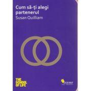 Cum sa-ti alegi partenerul ( Editura: Vellant, Autor: Susan Quilliam ISBN 978-606-980-004-1 )