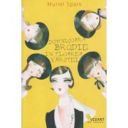 Domnisoara Brodie in floarea varstei ( Editura: Vellant, Autor: Muries Spark ISBN 978-606-8642-66-6 )