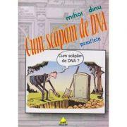Cum scapam de DNA pamflete ( Editura: Zeit, Autor: Mihai Dinu ISBN 978-606-8455-14-3 )
