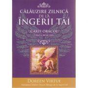 Calauzirea zilnica de la ingerii tai Carti oracol ( Editura: Adevar Autor: Doreen Virtue ISBN 978-606-8420-26-4 )