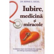 Iubire, medicina si miracole ( Editura: Adevar Divin, Autor: Bernie S. Siegel ISBN 978-606-756-010-7 )