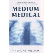 Medium medical ( Editura: Adevar Divin, Autor: Anthony William ISBN 978-606-756-005-3 )