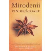 Mirodenii vindecatoare ( Editura: Adevar Divin, Autor: Bharat B. Aggarwal ISBN 978-606-756-011-4 )