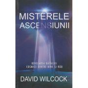 Misterele ascensiunii ( Editura: Adevar Divin, Autor: David Wilcock ISBN 978-606-756-019-0 )