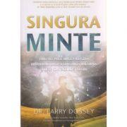 Singura minte ( Editura: Adevar Divin, Autor: Larry Dossey ISBN 9786067560060 )