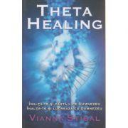 Theta healing ( Editura: Adevar Divin, Autor: Vianna Stibal ISBN 978-606-8080-60-4 )