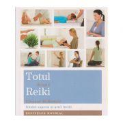 Totul despre Reiki ( Editura: Adevar Divin, Autor: Eleanor McKenzie ISBN 978-606-8420-68-4 )