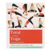 Totul despre yoga ( Editura: Adevar Divin, Autor: Christina Brown ISBN 978-606-8420-69-1 )