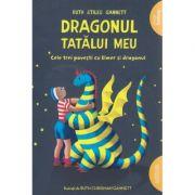 Dragonul Tatalui Meu ( Editura: Arthur, Autor: Ruth Stiles Gannet ISBN 978-606-788-141-7 )