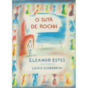 O suta de rochii ( Editura: Arthur, Autor: Eleanor Estes ISBN 978-606-788-132-5 )