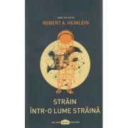 Strain intr-o lume straina ( Editura: Paladin, Autor: Robert A. Heinlein ISBN 978-606-8673-42-4 )