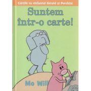 Suntem intr-o carte! Editura: Arthur, Autor: Mo Will ISBN 978-606-788-145-5 )
