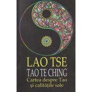 Tao Te Ching ( Editura: Cartex, Autor: Lao Tse ISBN 978-606-8023-95-3 )